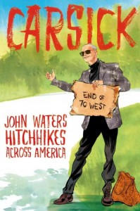 Carsick, John Waters